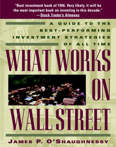 9780070479852: What Works on Wall Street: Guide to the Best-performing Investment Strategies of All Time