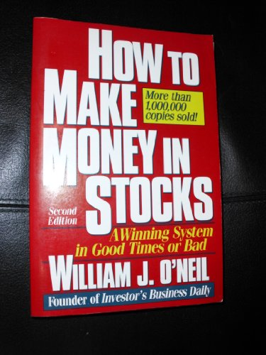 How to Make Money in Stocks: A Winning System in Good Times or Bad - Second Edition