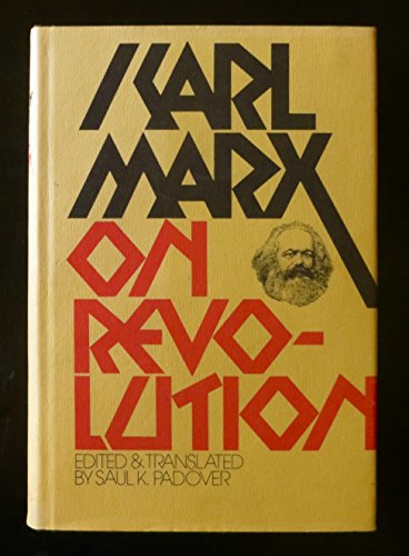 THE KARL MARX LIBRARY, Volume I--ON REVOLUTION,: Marx, Karl--- Padover,