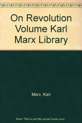 On Revolution: Karl Marx (Author);