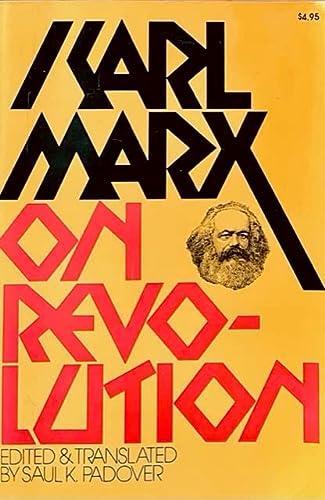 On Revolution Volume Karl Marx Library: Marx, Karl