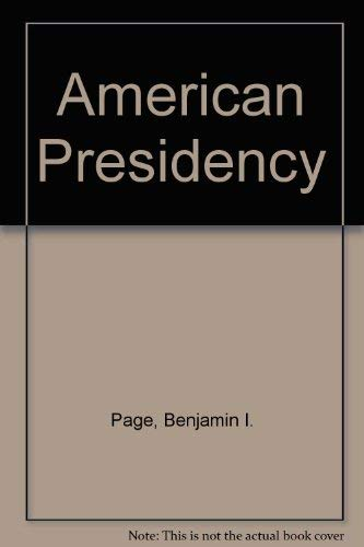 American Presidency: Page, Benjamin I., Petracca, Mark P.