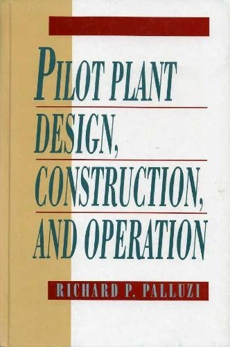 9780070481800: Pilot Plant Design, Construction and Operation