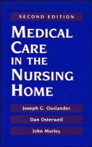 Medical Care in the Nursing Home: Joseph G. Ouslander,