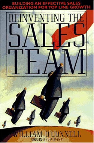 9780070482166: Reinventing the Sales Team: Building an Effective Sales Organization for Top Line Growth