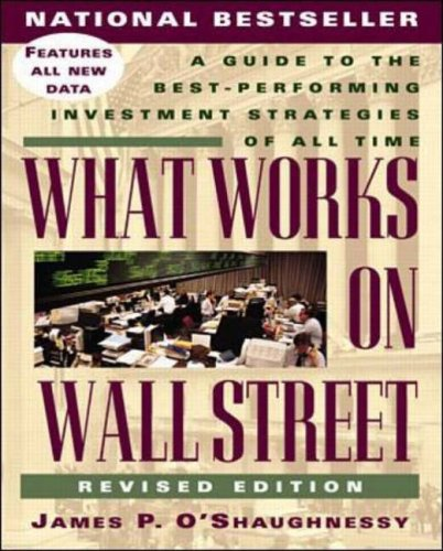 9780070482463: What Works on Wall Street: A Guide to the Best-Performing Investment Strategies of All Time