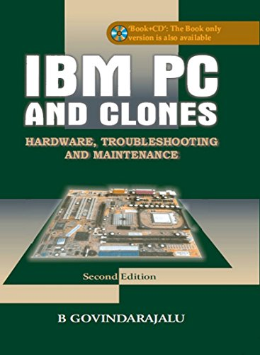 IBM PC and Clones: Hardware, Troubleshooting and Maintenance, (Second Edition): B. Govindarajalu