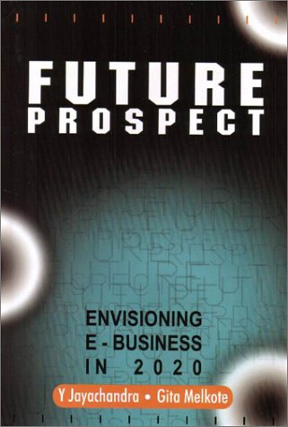 9780070483163: Future Prospect: Envisioning EBusiness in 2020