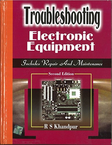 9780070483576: [(Troubleshooting Electronic Equipment)] [Author: R. S. Khandpur] published on (October, 2006)