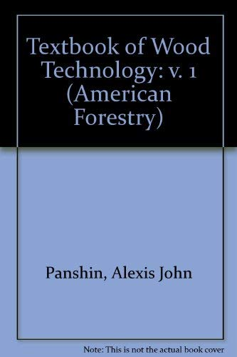 Textbook of Wood Technology Volume 1 (Third: A. J. Panshin,