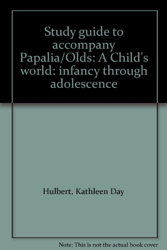9780070485273: Study guide to accompany Papalia/Olds: A Child's world: infancy through adolescence