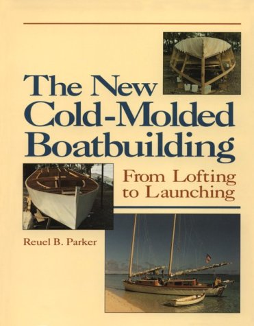 9780070485785: The New Cold-Molded Boatbuilding: From Loafting to Launching