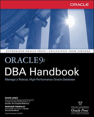 Oracle9i DBA Handbook: Manage a Robust, High-Performance Oracle Database: Kevin Loney,Marlene ...