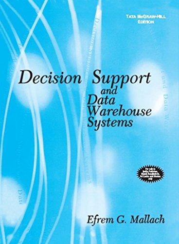 Decision Support and Data Warehouse Systems: Efrem Mallach