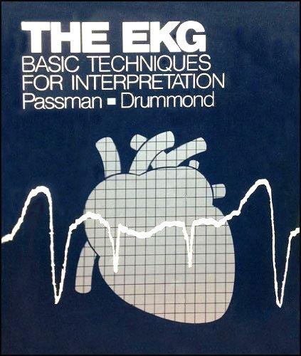 EKG: Basic Techniques for Interpretation: Jerome Passman, Constance Drummond
