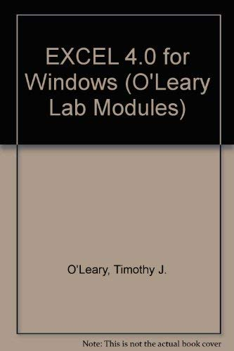 Microsoft Excel 4.0 for Windows (O'Leary Lab Modules) (0070488835) by Linda I. O'Leary; Brian K. Williams; Timothy J. O'Leary