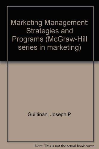 9780070489202: Marketing Management: Strategies and Programs (McGraw-Hill series in marketing)