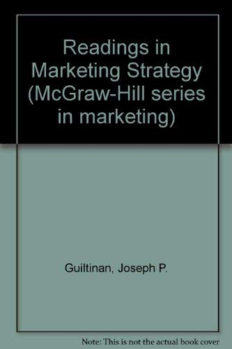 Readings in Marketing Strategy (McGraw-Hill series in: Guiltinan, Joseph P.,