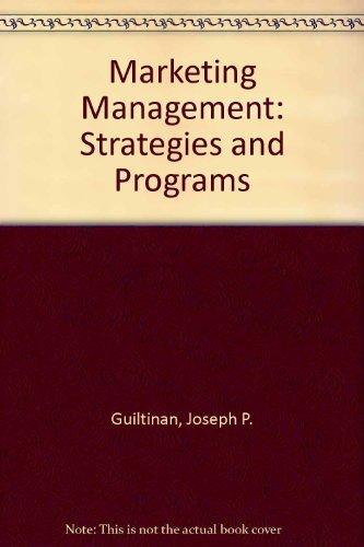 Marketing Management: Strategies and Programs (McGraw-Hill series: Guiltinan, Joseph P.,