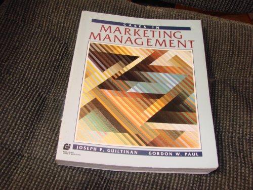 Cases in Marketing Management: Gordon W. Paul;