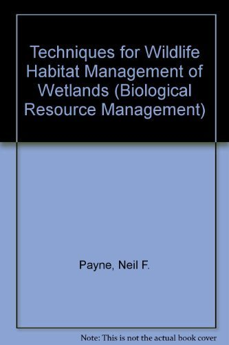 9780070489554: Techniques for Wildlife Habitat Management of Wetlands (Biological Resource Management)