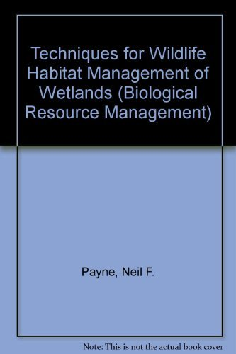 9780070489554: Techniques for Wildlife Habitat Management of Wetlands (Biological Resource Management)