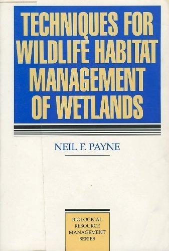 9780070489561: Techniques for Wildlife Habitat Management of Wetlands (Mcgraw-Hill Biological Resource Management Series)