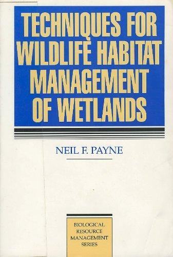 9780070489561: Techniques for Wildlife Habitat Management of Wetlands (Mcgraw-Hill Biological Resource Management Series)