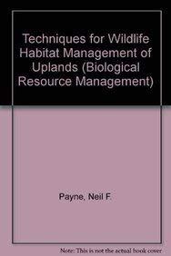 9780070489639: Techniques for Wildlife Habitat Management of Uplands (Biological Resource Management)