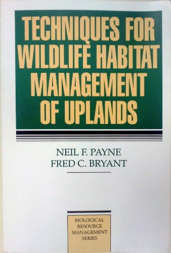 9780070489660: Techniques for Wildlife Habitat Management of Uplands (Biological Resource Management)