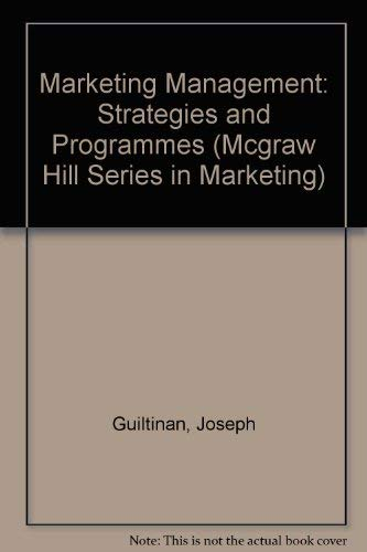 9780070489714: Marketing Management: Strategies and Programmes (Mcgraw Hill Series in Marketing)