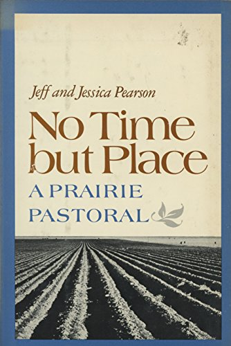 9780070490307: No Time but Place: A Prairie Pastoral