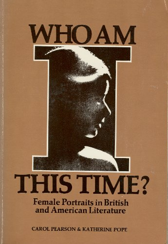 Who Am I This Time? : Female Portraits in British and American Literature: Pearson, Carol and ...