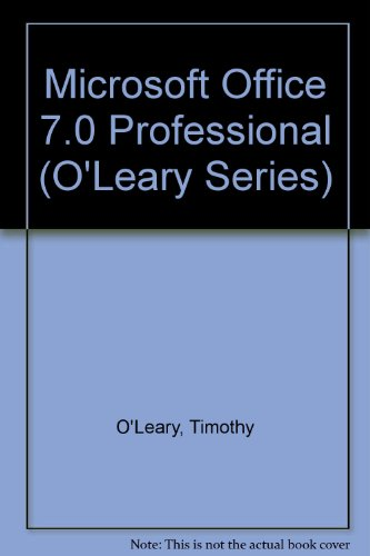 Microsoft Office 7. Professional: With Windows 95,: O'Leary, Timothy J.,