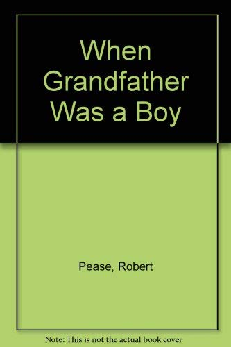 9780070491304: When grandfather was a boy