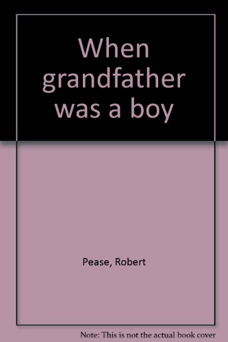 9780070491311: When grandfather was a boy