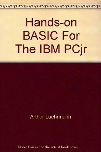 Hands-on BASIC For The IBM PCjr: Arthur Luehrmann, Herbert