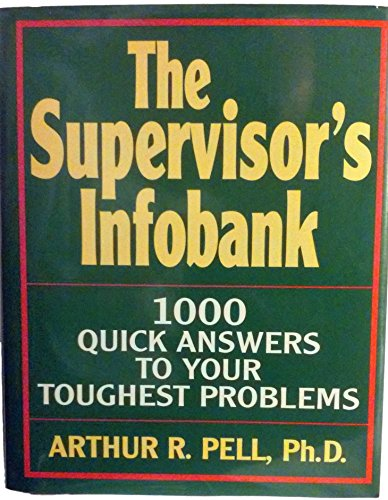 9780070491854: The Supervisor's Infobank: 1000 Quick Answers to Your Toughest Problems