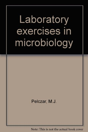 Laboratory Exercises in Microbiology: Pelczar, M.J.; Chan,