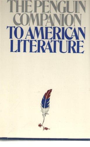The Penguin companion to American literature (The Penguin companion to world literature): Bradbury,...