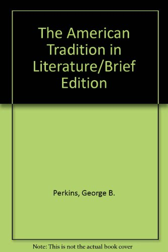 9780070493698: The American Tradition in Literature ~ Shorter Edition in One Volume