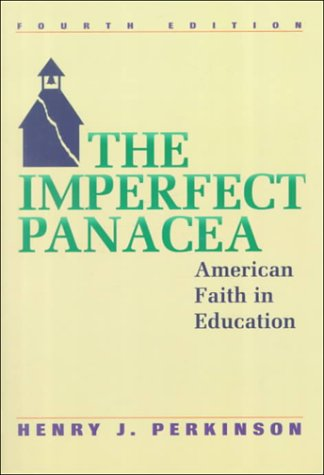 9780070493711: The Imperfect Panacea: American Faith in Education