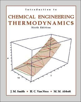 Introduction to Chemical Engineering Thermodynamics [in SI Units].: Smith, J. M., H. C. Van Ness, M...