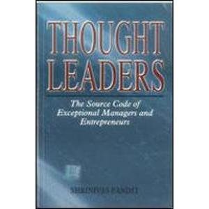 Thought Leaders: Source Code for Exceptional Managers and Entrepreneurs: Shrinivas Pandit