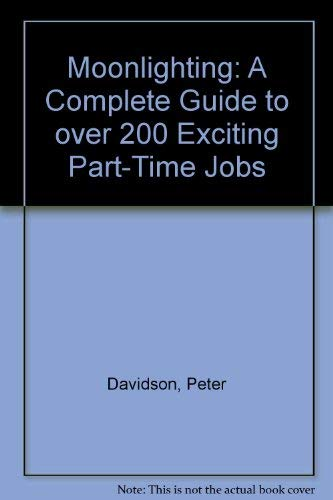 9780070496019: Moonlighting: A Complete Guide to over 200 Exciting Part-Time Jobs
