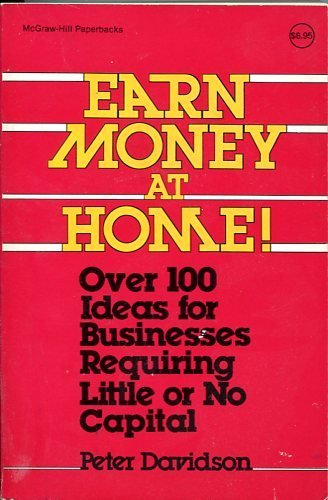 Earn Money at Home: Over 100 Ideas: Davidson, Peter