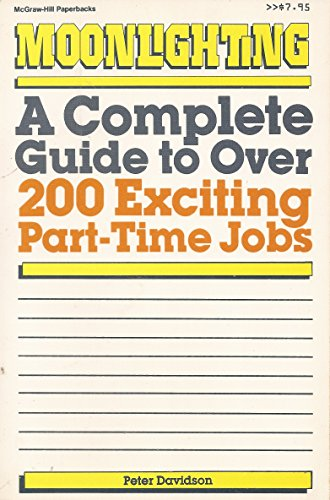 9780070496071: Moonlighting: A Complete Guide to over 200 Exciting Part-Time Jobs
