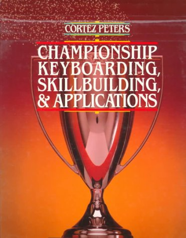 9780070496354: Cortez Peters Championship Keyboarding Skillbuilding and Applications