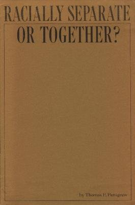 Racially Separate or Together?: Pettigrew, Thomas F.