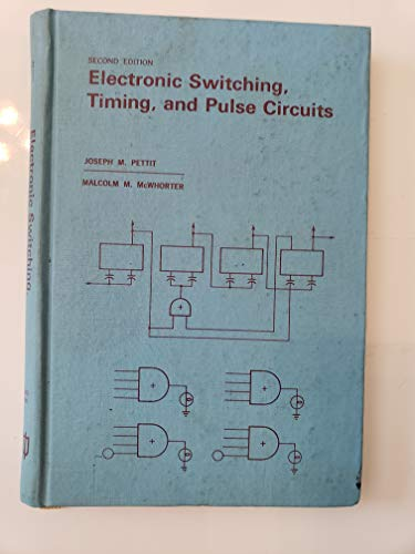 Electronic Switching, Timing and Pulse Circuits (Electrical: Joseph M. Pettit;